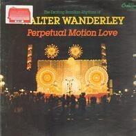 Walter Wanderley - Perpetual Motion Love