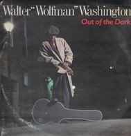 Walter 'Wolfman' Washington - Out of the Dark