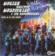 Walter 'Wolfman' Washington & The Roadmasters - Funk Is in the House