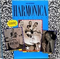 Walter Horton , Joe Hill Louis , Doctor Ross - Sun Records Harmonica Classics