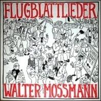 Walter Mossmann - Flugblattlieder