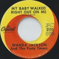 Wanda Jackson And The Party Timers - My Baby Walked Right Out On Me