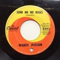 Wanda Jackson - Send Me No Roses / My First Day Without You