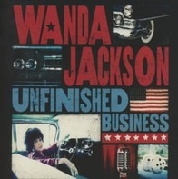 Wanda Jackson - Unfinished Business