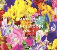Wankelmut - Wankelmoods Vol. 1