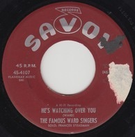 Ward Singers - He's Watching Over You / Got On My Traveling Shoes