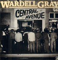 Wardell Gray - Central Avenue