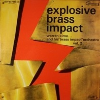 Warren Kime And His Brass Impact Orchestra - Explosive Brass Impact Vol. 2
