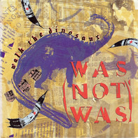 Was (Not Was) - Walk The Dinosaur