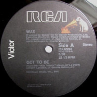 Wax - Got To Be