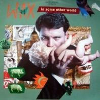 Wax - In Some Other World