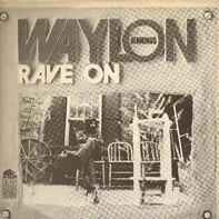 Waylon Jennings - Rave On