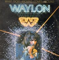 Waylon Jennings - What Goes Around Comes Around