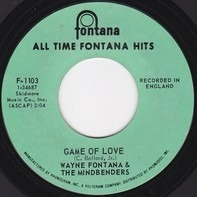 Wayne Fontana & The Mindbenders / The Mindbenders - Game Of Love / A Groovy Kind Of Love