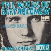 Wayne Fontana - The Words Of Bartholomew