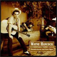 Wayne Hancock - Thunderstorms and Neon Signs