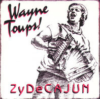 Wayne Toups - Zydecajun