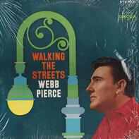 Webb Pierce - Walking the Streets