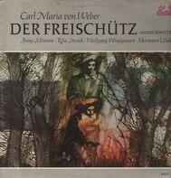 Weber, Anny Schlemm, Rita Streich, Hermann Uhde - Der Freischütz