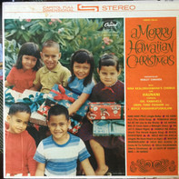 Webley Edwards Presents Nina Kealiiwahamana's Chorus , Haunani Kahalewai , Sol Kamahele , Don Tono - Hawaii Calls: A Merry Hawaiian Christmas