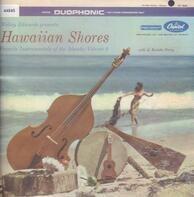 Webley Edwards Presents The Hawaii Calls Orchestra And Chorus With Al Kealoha Perry - Hawaii Calls : Hawaiian Shores Favorite Instrumentals Of The Islands : Volume II