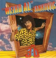 'Weird Al' Yankovic - In 3-D