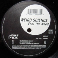 Weird Science - Feel The Need