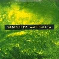 Wendy & Lisa - Waterfall '89