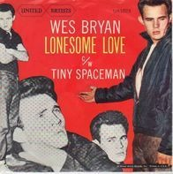 Wes Bryan - Tiny Spaceman / Lonesome Love