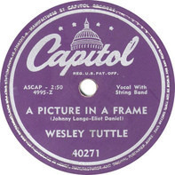 Wesley Tuttle - A Picture In A Frame / Texas Yodel