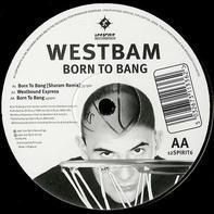 WestBam - Born To Bang