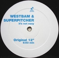 WestBam & Superpitcher - Ît's not easy