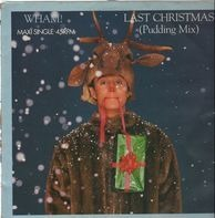 Wham! - Last Christmas (Pudding Mix) / Everything She Wants