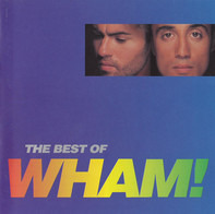 Wham! - The Best Of Wham!