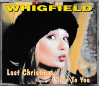 Whigfield - Close To You / Last Christmas