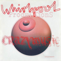 WHIRLPOOL PRODUCTIONS - Crazy Music