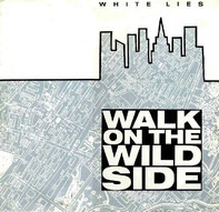 White Lies - Walk On The Wild Side