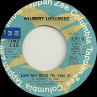 Wilbert Longmire - Love Why Don't You Find Us / Good Morning