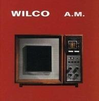 Wilco - A.M.