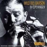 Wild Bill Davison - In Copenhagen