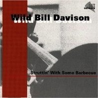 Wild Bill Davison - Struttin' With Some Barbecue