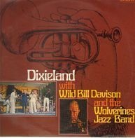 Wild Bill Davison - Dixieland With Wild Bill Davison And The Wolverines Jazz Band