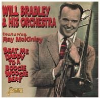Will Bradley - Beat Me Daddy to a Boogie Woogie Beat