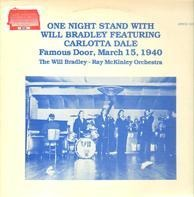 Will Bradley - Ray McKinley Orchestra - One Night Stand With Will Bradley Featuring Carlotta Dale