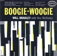 Will Bradley And His Orchestra With Ray McKinley - Boogie-Woogie