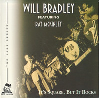 Will Bradley Featuring Ray McKinley - It's Square, But It Rocks