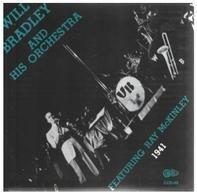 Will Bradley - Will Bradley And His Orchestra Featuring Ray McKinley (1941)