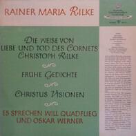 Rainer Maria Rilke - Die Weise Von Liebe Und Tod Des Cornets Christoph Rilke, Frühe Gedichte, Christus Visionen
