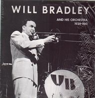 Will Bradley and his Orchestra - 1939-1941
