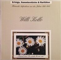 Willi Kollo - Erfolge, Sammlerstücke & Raritäten: Historische Aufnahmen Aus Den Jahren 1926-1942
